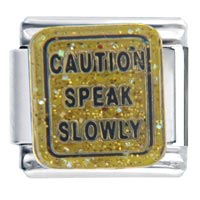 Italian Charms - caution speak slowly words &  phrases italian charms italian charms bracelet link Image.