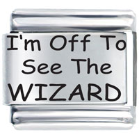 I M Off To See Wizard Gift Italian Charm Laser Italian Charm