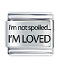 Charming I M Not Spoiled Loved Laser Italian Charm Bracelet