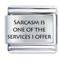 Sarcasm Services By Price Laser Italian Charm Stainless Steel 9 Mm