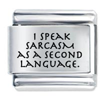 Sarcasm Second Language Laser Italian Charm 9 Mm Link Stainless Steel