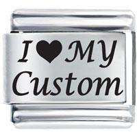 I Love My Custom Laser Italian Charm