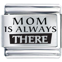 Mom Is Always There Laser 9 Mm Italian Charm For Bracelets Laser Italian Charm