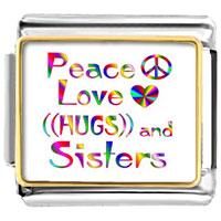 Peace Love Hugs And Sister Fantastic Photo Italian Charm Links